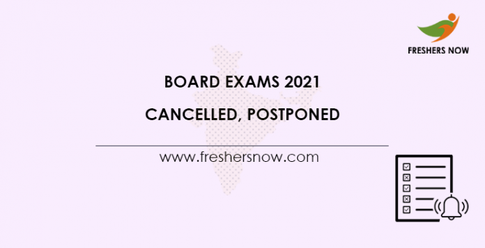 Board Exams 2021 Cancelled, Postponed