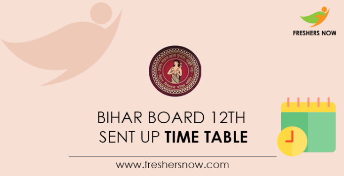 Bihar Board 12th Sent Up Time Table